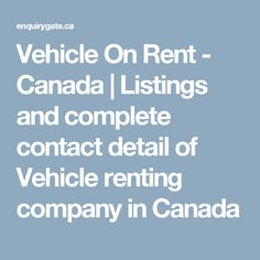 Vehicle On Rent - Canada   Listings and complete contact detail of Vehicle renting company in Canada