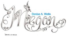 Megan Tattoo Design by Denise A. Wells | Flickr - Photo Sharing!