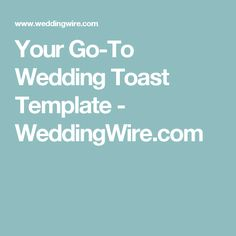 Your Go-To Wedding Toast Template - WeddingWire.com
