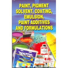 Paint, Pigment, Solvent, Coating, Emulsion, Paint Additive and formulations