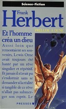 Et l'homme créa un dieu Frank HERBERT  Titre original : The God Makers, 1972 Illustration de Wojtek SIUDMAK POCKET, coll. Science-Fiction / Fantasy n° 5304, dépôt légal : octobre 1988