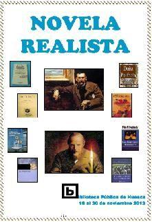 Novela realista: Exposición del 16 al 30 de noviembre. Selección de los autores más representativos del realismo en España, Francia, Italia, Portugal, Reino Unido, Rusia y Estados Unidos