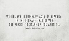 Bravery...standing up for others. Being a Coward.....letting a bully get away with their actions.