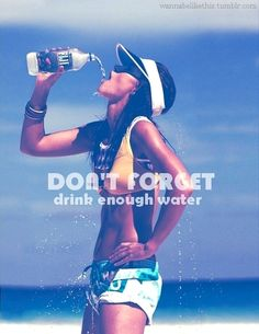 Always drink water!