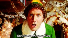 You smell like beef and cheese.  Favorite Christmas movie!!! Ever! Elf is the best thing.