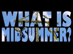 What is Midsummer? - (Midsummer's Eve in Sweden)  -  It tell you about how Swedes celebrate Midsummer. Filmed at Wämöparken in Karlskrona, Sweden. Important things include the Maypole, herring, little frogs and strawberries.