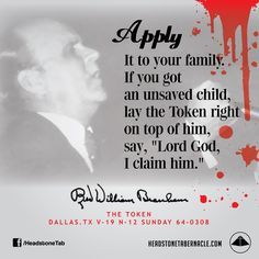 """Apply It to your family. If you got an unsaved child, lay the Token right on top of him, say, """"Lord God, I claim him."""" Image Quote from: THE TOKEN - DALLAS TX V-19 N-12 SUNDAY 64-0308 - Rev. William Marrion Branham"""
