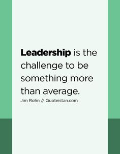 #Leadership is the challenge to be something more than average. http://www.quoteistan.com/2017/04/leadership-is-challenge-to-be-something.html