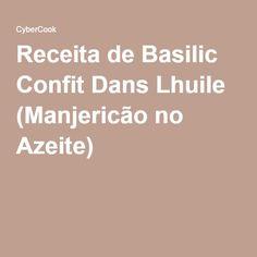 Receita de Basilic Confit Dans Lhuile (Manjericão no Azeite)