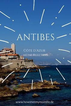 Ein paar Eindrücke vom wunderschönen Ort Antibes
