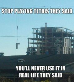 Hahahaha!!!! Playing Tetris is underrated. #tetris #memes #construction