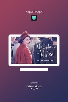 Everything you watch. All in one place. Apple TV App, now with Prime Video. Watch The Marvelous Mrs. Maisel now.