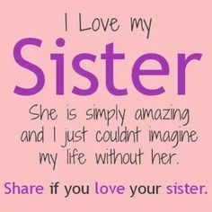 love my sister inspiration - love my sister . love my sister quotes . love my sister funny . love my sister sibling . love my sister thankful for . love my sister inspiration . love my sister hindi . love my sister heart Cute Love Quotes, Little Sister Quotes, Sister Poems, Father Daughter Quotes, Cute Sister Quotes, Sister Sayings, I Love You Sister, Best Friends Sister, My Love