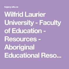 Wilfrid Laurier University - Faculty of Education - Resources - Aboriginal Educational Resources - Aboriginal Lesson Plans/ Activities Residential Schools Canada, Wilfrid Laurier, Aboriginal Education, Business And Economics, Social Studies, Teaching Resources, Lesson Plans, Curriculum, University