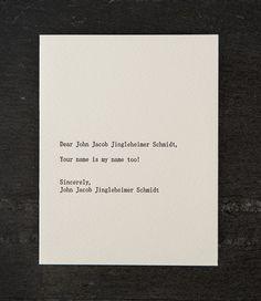 dear john jacob jingleheimer schmidt. letterpress card by shopsaplingpress on Etsy https://www.etsy.com/listing/69766137/dear-john-jacob-jingleheimer-schmidt