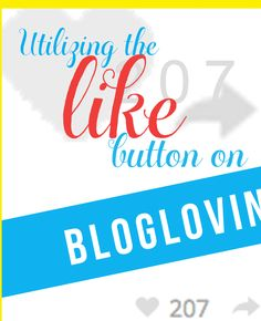 Saturday Sessions: Your Guide to the Bloglovin Like Button!