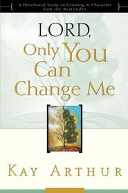 Educational psychology edition 12 educational psychology lord only you can change me a devotional study on growing in character from the beatitudes ebook by kay arthur fandeluxe Image collections