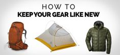 The Ultimate Guide for Preserving and Maintaining Your Backpacking Gear