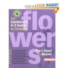 "Eileen Powell's ""Gardener's A-Z Guide to Growing Flowers from Seed to Bloom.""  Storey Books."