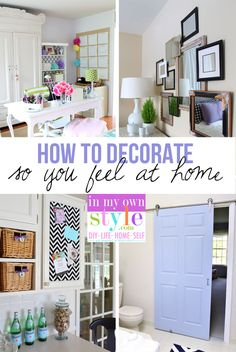 How to Decorate So You Feel at Home - In My Own Style
