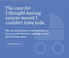 #LIVESTRONG can help you preserve your fertility so you can have kids after cancer. #DailyCures