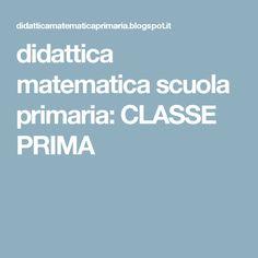 didattica matematica scuola primaria: CLASSE PRIMA