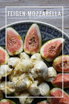 Feigen mit Mozzarella   Eine tolle und einfach Vorspeise