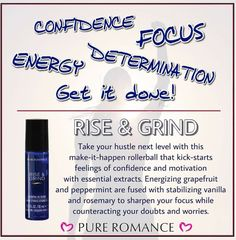 Pure Romance Rise & Grind Tired need more energy roll this on and go. It's a perfect pick me up to any part of your day when you are feeling the slump Rose Essential Oil, Essential Oil Blends, Pure Romance Party, Pure Romance Consultant, Passion Parties, Confidence Boost, Milk Soap, Pure Products, Pure Romance Products