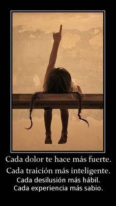 Cada dolor te hace más fuerte....#frases