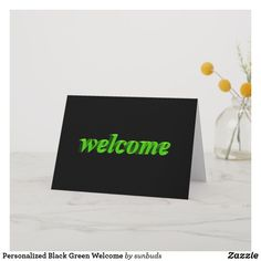 Shop Personalized Black Green Welcome Card created by sunbuds. Welcome Card, Love You, My Love, Custom Greeting Cards, Thoughtful Gifts, Smudging, Paper Texture, Place Card Holders, Feelings