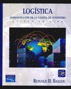 Título: Logística: administración de la cadena de suministro Autor. Ballou, Ronald Año: 2004 ISBN: 970-26-0540-7 Paginación: 788 p.