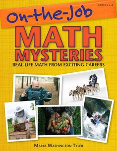 Prufrock Press: On-the-Job Math Mysteries: Real-Life Math From Exciting Careers Grades Math Games, Problem Solving, Maths, Real Life Math, College Quotes, Math Graphic Organizers, Math Books, Math Help