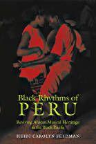 """""""Black Rhythms of Peru: Reviving African Musical Heritage in the Black Pacific,"""" by Heidi Feldman (2006)"""