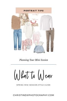 style Guides family photos - What to wear to a spring mini session - Christine W Photography Neutral Family Photos, Spring Family Pictures, Family Photos What To Wear, Winter Family Photos, Summer Family Photos, Family Pics, Family Posing, Family Portrait Outfits, Family Picture Outfits