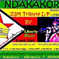 NDAKAKORA by Liberty #NDAKAKORA Zim Tribute L-P #Libertymusic Records by libertymusic on SoundCloud