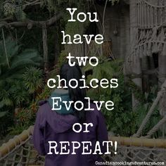 You have two choices Evolve or REPEAT! And if you fail pick yourself back up and start again. We all fail but if you are trying to change a bad pattern or behavior rather than ignore it. You have already taken the first step. Keep stepping! Epic Quotes, All Quotes, Motivational Quotes For Life, Best Quotes, Inspirational Quotes, Behavior Quotes, Pattern Quotes, Second Choice, Hit Home