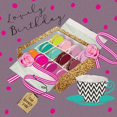 """Beautiful birthday card featuring colourful macaroons and a teacup. With caption: """"Lovely Birthday"""""""