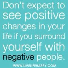 "and this is why I got rid of the ""negative"" ppl in my life"