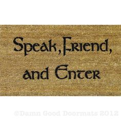 This awesome! LOTR Tolkien  Speak Friend and Enter doormat by DamnGoodDoormats, $45.00