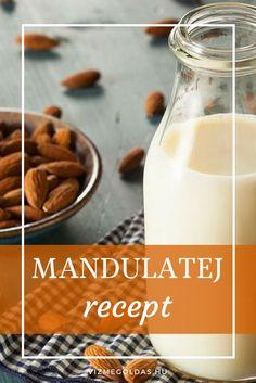 Egészséges receptek - Hogyan készítsünk mandulatejet házilag – sokkal finomabb és olcsóbb, mint a bolti Gm Diet Vegetarian, Vegetarian Lifestyle, Diet Recipes, Cooking Recipes, Healthy Recipes, Clean Eating, Healthy Eating, Vegan Milk, Greens Recipe