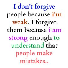 yes we all do.  forgiveness is hard but worth it