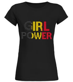 fdaa4410970 Tshirt for Belgium ·   GIRL POWER BELGIUM . Special and limited offer! Not  sold in storesCampaign launched at