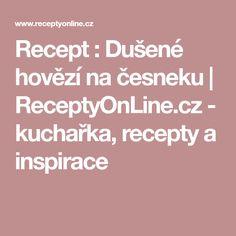 Recept : Dušené hovězí na česneku   ReceptyOnLine.cz - kuchařka, recepty a inspirace