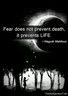 EmilysQuotes.Com - fear, death, life, wisdom, inspirational, Naguib Mahfouz
