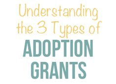 What you need to know about the different kinds of adoption grants available.