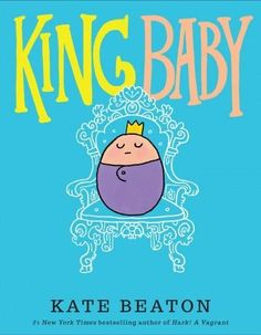All hail King Baby! He greets his adoring public with giggles and wiggles and coos, posing for photos and allowing hugs and kisses. But this royal ruler also has many demands, and when his subjects ca