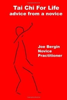 Tai Chi For Life  Advice From A Novice, 978-0615700922, Joe Bergin, Software Tools