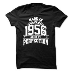 Made In 1956 - Aged To Perfection T-Shirts, Hoodies (23$ ==► Shopping Now to order this Shirt!)