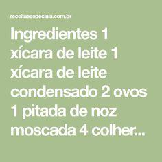 Ingredientes 1 xícara de leite 1 xícara de leite condensado 2 ovos 1 pitada de noz moscada 4 colheres de margarina 2 bananas prata 2 maçãs pequenas 1 colher de limão 1 e 1/2 xícaras de açúcar 1/2 xícara de água 2 pães franceses Modo de preparo Coloque no liquidificador o leite, o leite...