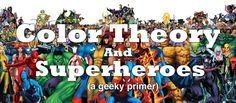 Color Theory and Superheroes